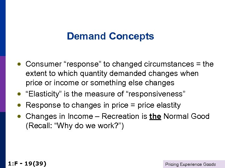 """Demand Concepts · Consumer """"response"""" to changed circumstances = the extent to which quantity"""