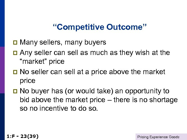 """""""Competitive Outcome"""" Many sellers, many buyers p Any seller can sell as much as"""