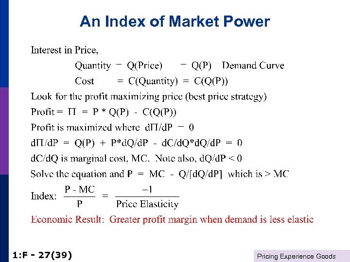 An Index of Market Power 1: F - 27(39) Pricing Experience Goods