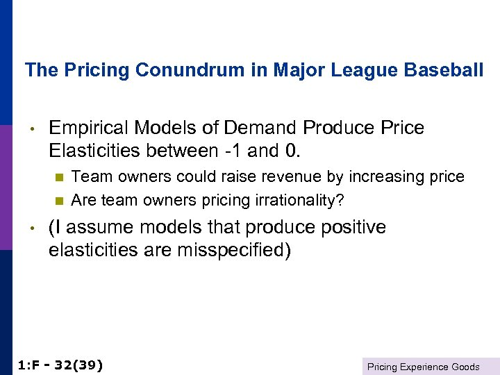 The Pricing Conundrum in Major League Baseball • Empirical Models of Demand Produce Price