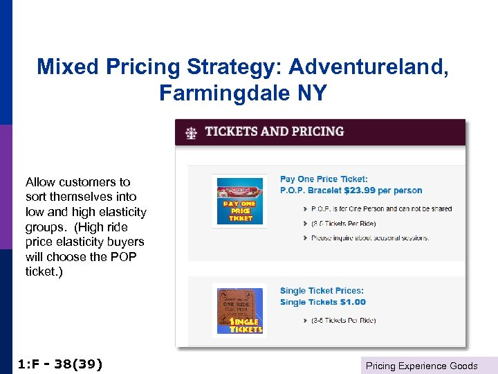 Mixed Pricing Strategy: Adventureland, Farmingdale NY Allow customers to sort themselves into low and