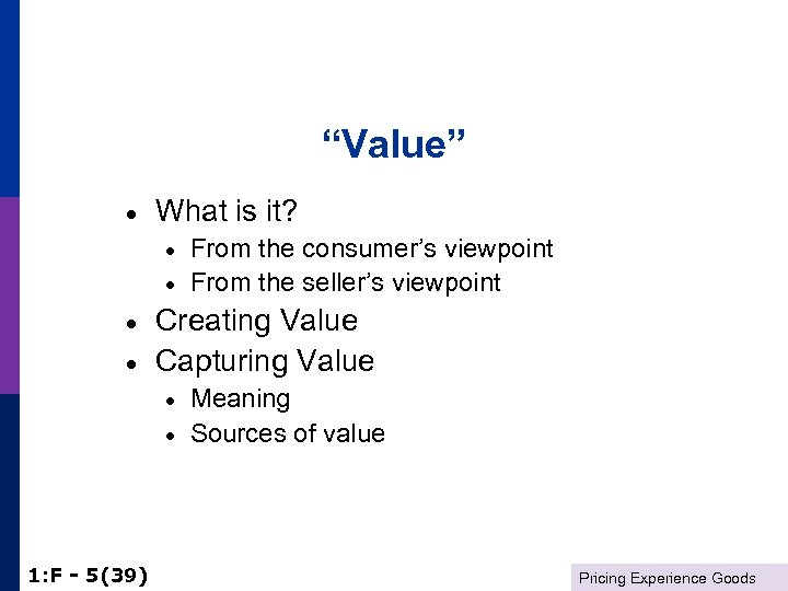 """""""Value"""" · What is it? · · Creating Value Capturing Value · · 1:"""