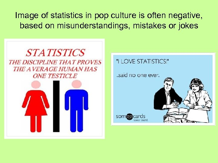 Image of statistics in pop culture is often negative, based on misunderstandings, mistakes or