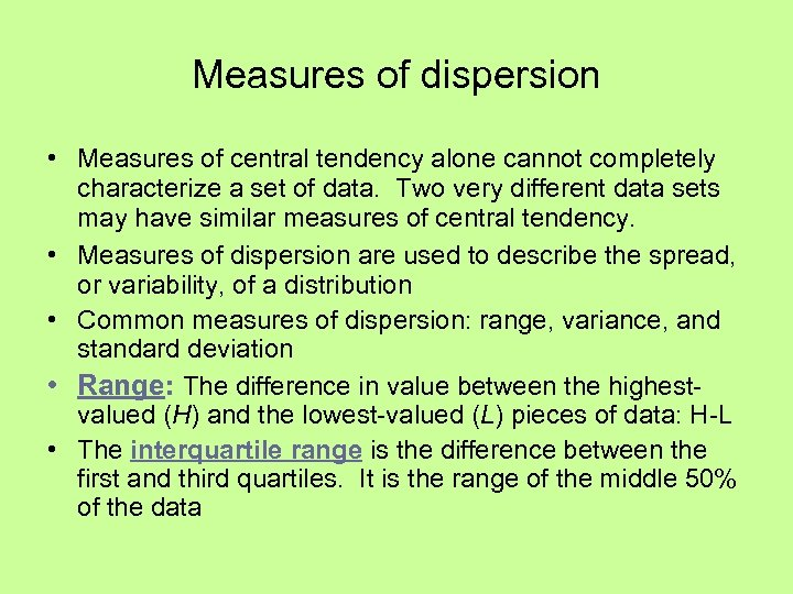 Measures of dispersion • Measures of central tendency alone cannot completely characterize a set