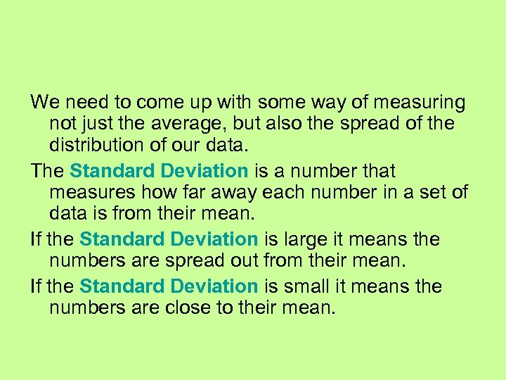 We need to come up with some way of measuring not just the average,