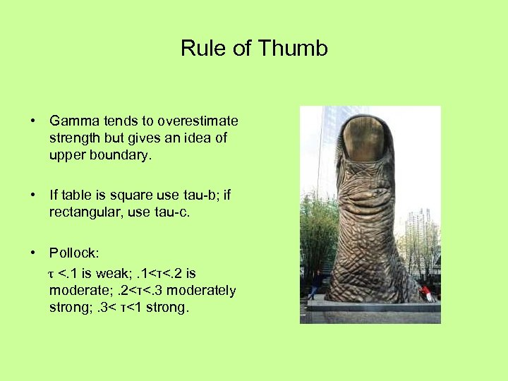 Rule of Thumb • Gamma tends to overestimate strength but gives an idea of