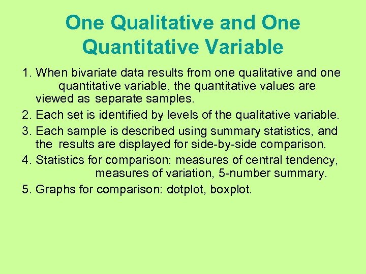 One Qualitative and One Quantitative Variable 1. When bivariate data results from one qualitative