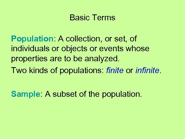 Basic Terms Population: A collection, or set, of individuals or objects or events whose