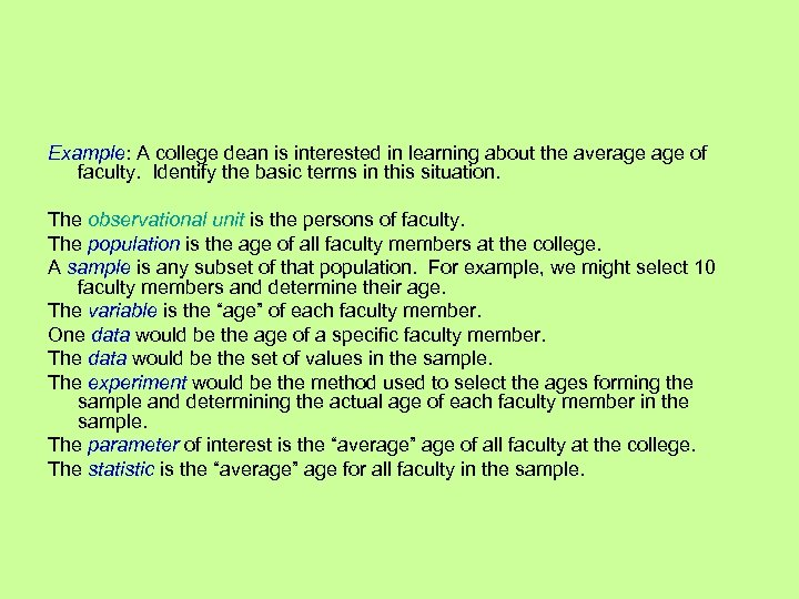 Example: A college dean is interested in learning about the average of faculty. Identify