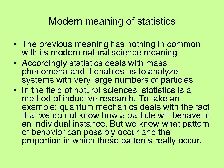 Modern meaning of statistics • The previous meaning has nothing in common with its