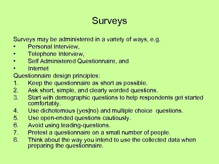 Surveys may be administered in a variety of ways, e. g. • Personal Interview,