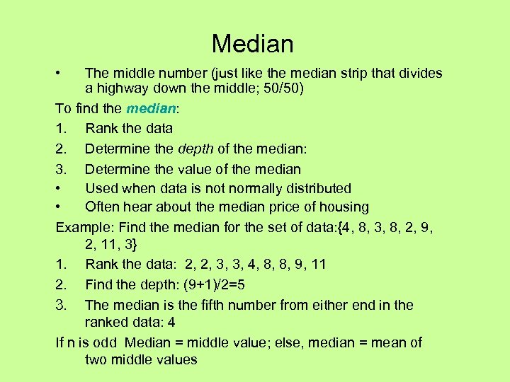 Median • The middle number (just like the median strip that divides a highway