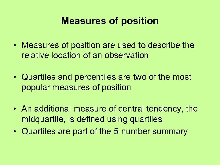 Measures of position • Measures of position are used to describe the relative location