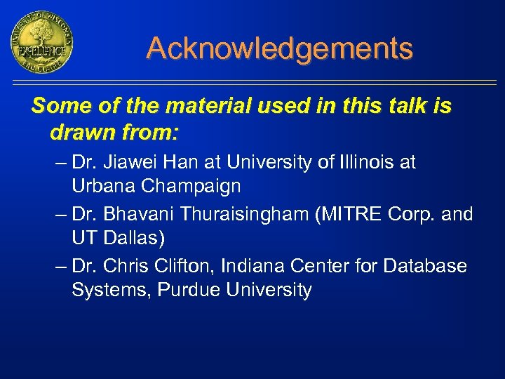 Acknowledgements Some of the material used in this talk is drawn from: – Dr.