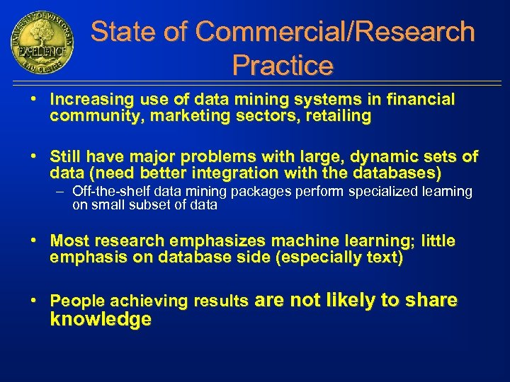 State of Commercial/Research Practice • Increasing use of data mining systems in financial community,