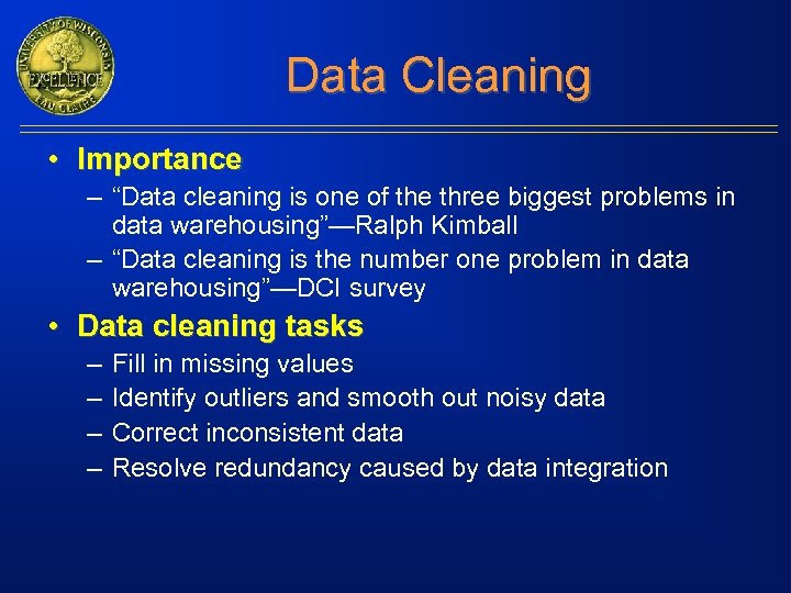 "Data Cleaning • Importance – ""Data cleaning is one of the three biggest problems"