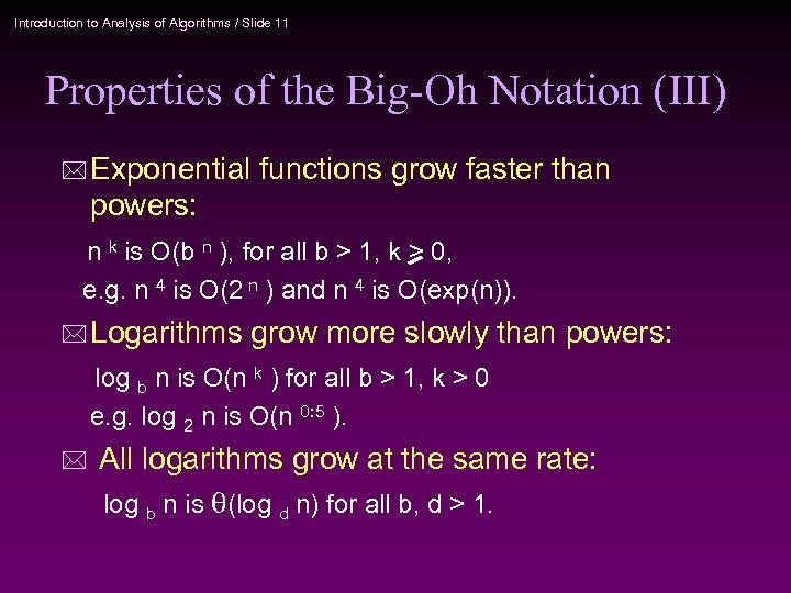 Introduction to Analysis of Algorithms / Slide 11 Properties of the Big-Oh Notation (III)