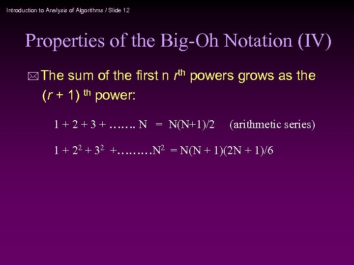 Introduction to Analysis of Algorithms / Slide 12 Properties of the Big-Oh Notation (IV)