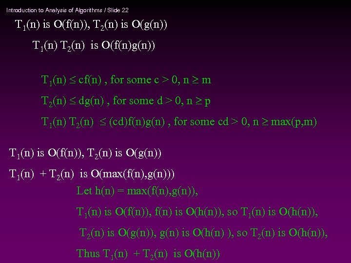 Introduction to Analysis of Algorithms / Slide 22 T 1(n) is O(f(n)), T 2(n)