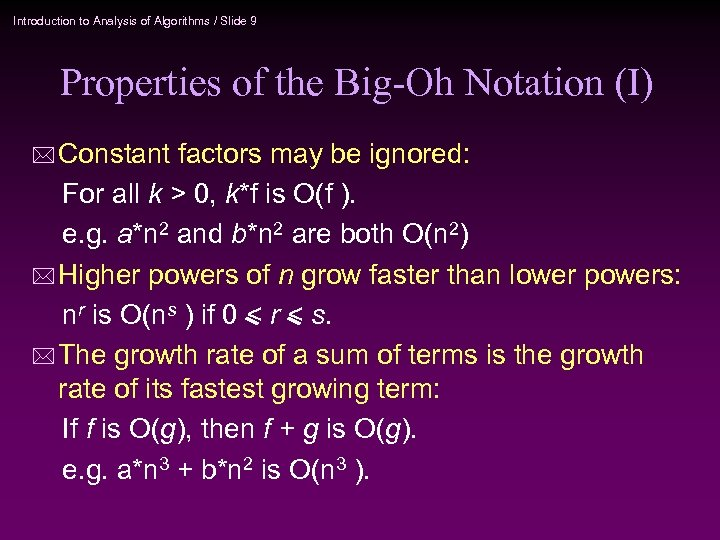 Introduction to Analysis of Algorithms / Slide 9 Properties of the Big-Oh Notation (I)