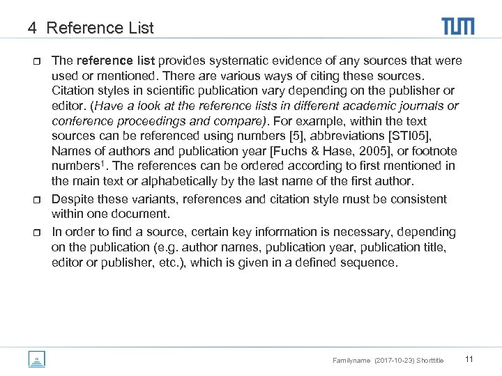 4 Reference List r r r The reference list provides systematic evidence of any