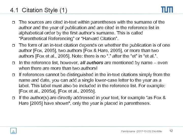 4. 1 Citation Style (1) r r r The sources are cited in-text within