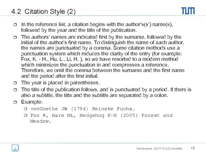 4. 2 Citation Style (2) r r r In the reference list, a citation