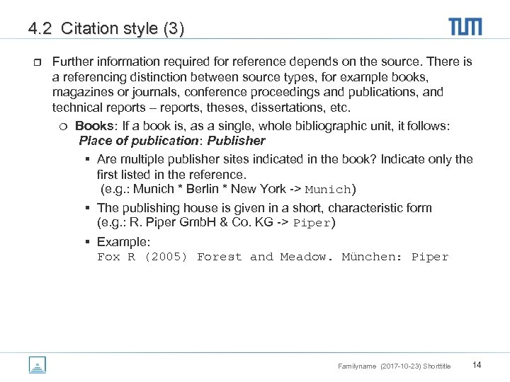 4. 2 Citation style (3) r Further information required for reference depends on the