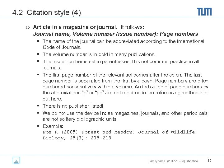 4. 2 Citation style (4) ¦ Article in a magazine or journal. It follows: