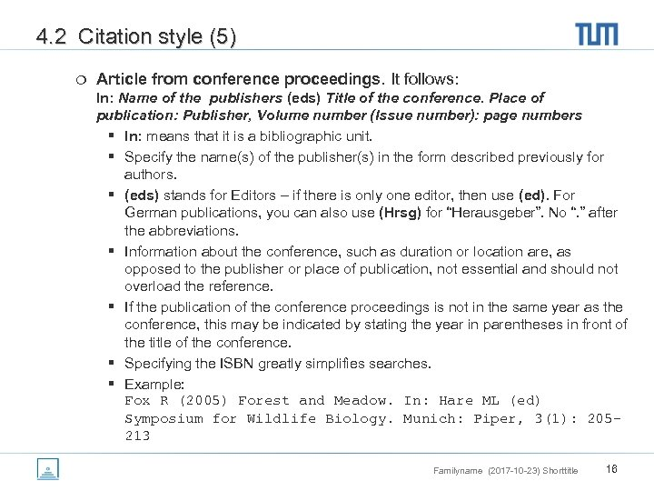 4. 2 Citation style (5) ¦ Article from conference proceedings. It follows: In: Name