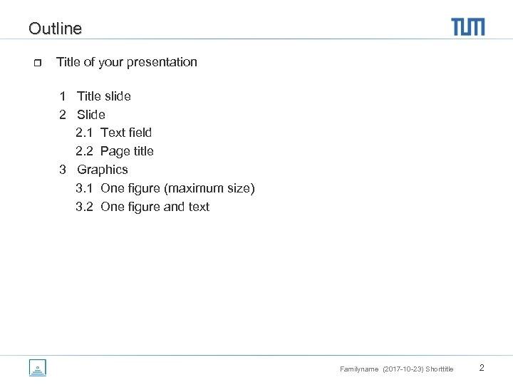 Outline r Title of your presentation 1 Title slide 2 Slide 2. 1 Text