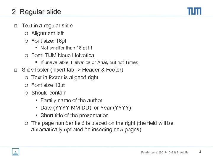 2 Regular slide r Text in a regular slide ¦ Alignment left ¦ Font