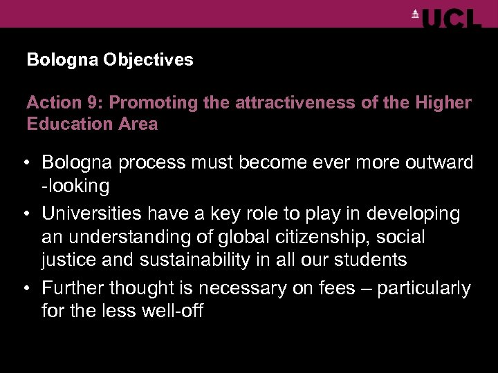 Bologna Objectives Action 9: Promoting the attractiveness of the Higher Education Area • Bologna