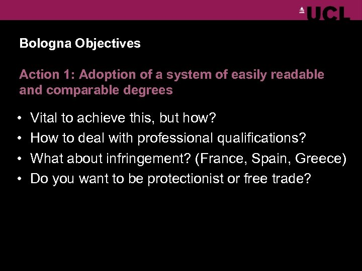 Bologna Objectives Action 1: Adoption of a system of easily readable and comparable degrees