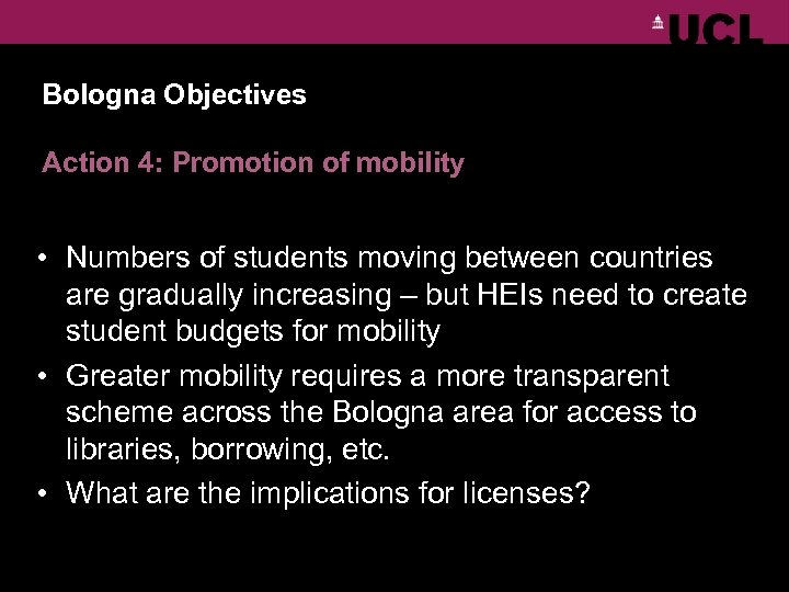 Bologna Objectives Action 4: Promotion of mobility • Numbers of students moving between countries