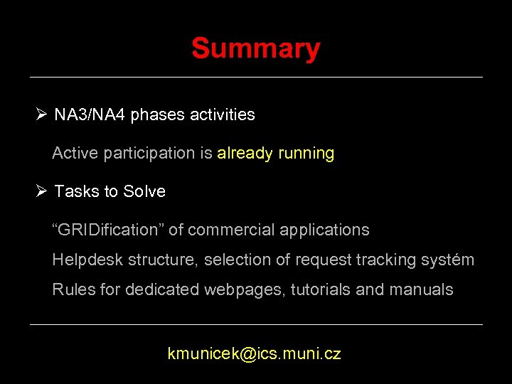 Summary Ø NA 3/NA 4 phases activities Active participation is already running Ø Tasks