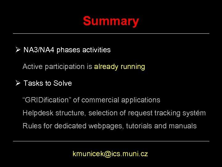 Summary Ø NA 3/NA 4 phases activities Active participation is already running Ø Tasks