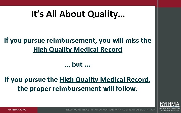 It's All About Quality… If you pursue reimbursement, you will miss the High Quality