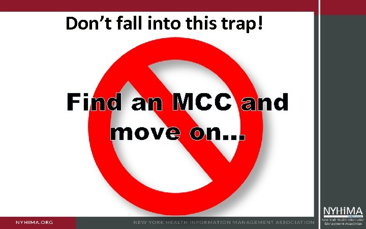 Don't fall into this trap! Find an MCC and move on…
