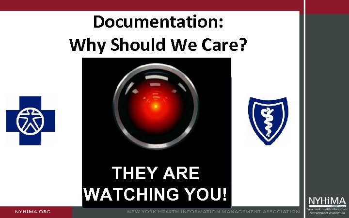 Documentation: Why Should We Care? THEY ARE WATCHING YOU!