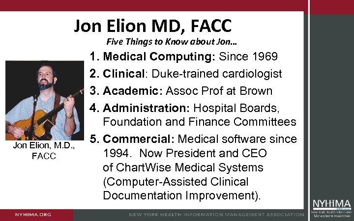 Jon Elion MD, FACC Five Things to Know about Jon… Jon Elion, M. D.