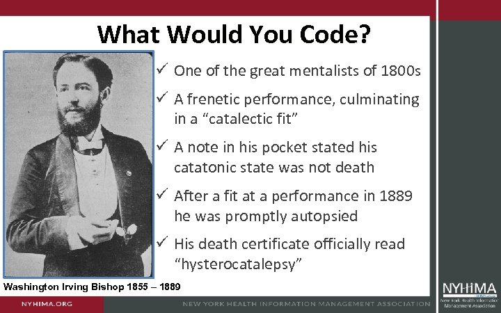 What Would You Code? ü One of the great mentalists of 1800 s ü