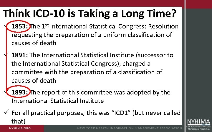 Think ICD-10 is Taking a Long Time? ü 1853: The 1 st International Statistical