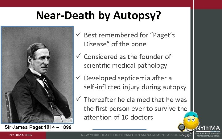 """Near-Death by Autopsy? ü Best remembered for """"Paget's Disease"""" of the bone ü Considered"""