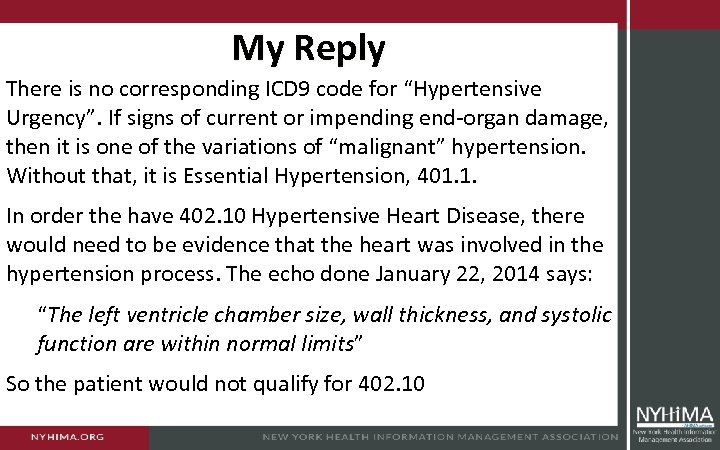 """My Reply There is no corresponding ICD 9 code for """"Hypertensive Urgency"""". If signs"""