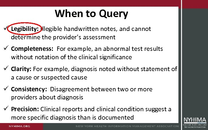 When to Query ü Legibility: Illegible handwritten notes, and cannot determine the provider's assessment