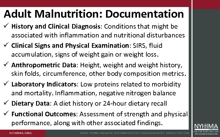 Adult Malnutrition: Documentation ü History and Clinical Diagnosis: Conditions that might be associated with