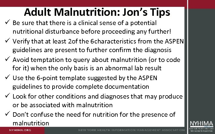 Adult Malnutrition: Jon's Tips ü Be sure that there is a clinical sense of