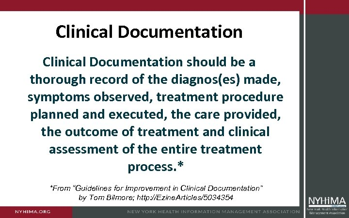 Clinical Documentation should be a thorough record of the diagnos(es) made, symptoms observed, treatment