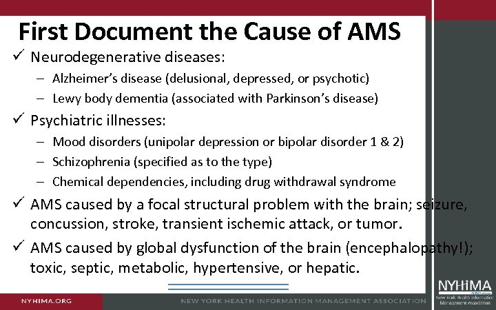First Document the Cause of AMS ü Neurodegenerative diseases: – Alzheimer's disease (delusional, depressed,